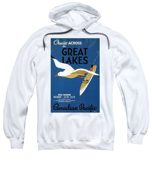 Cruise Across The Great Lakes - Canadian Pacific - Retro Travel Poster - Vintage Poster Sweatshirt