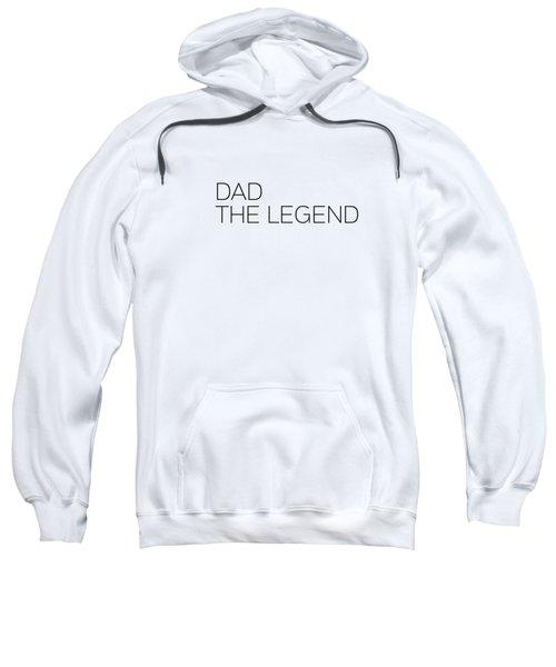 Dad The Legend Sweatshirt