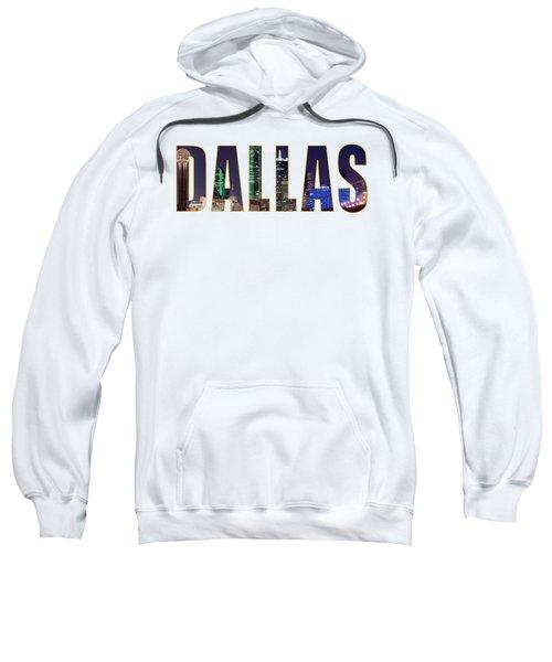 Dallas Letters Transparency 013018 Sweatshirt