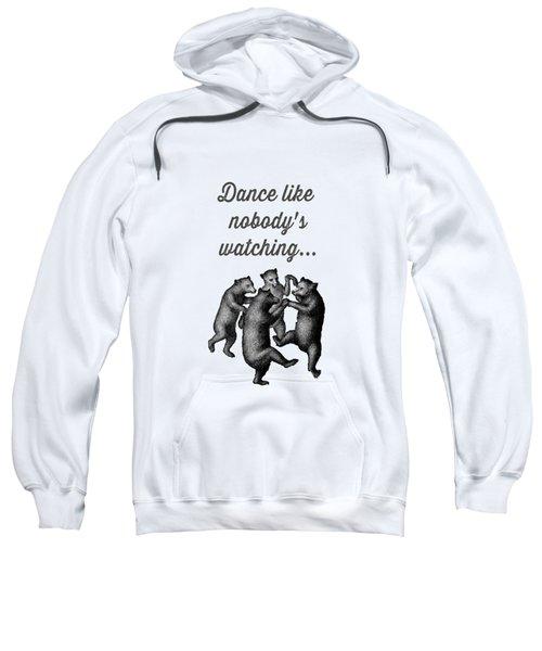 Dance Like Nobody's Watching Sweatshirt