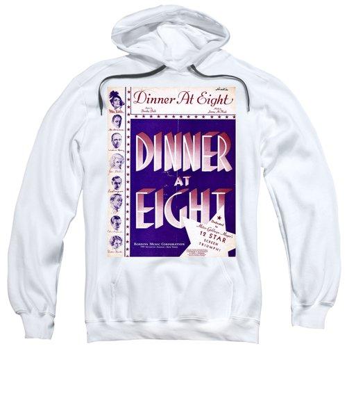 Dinner At Eight Sweatshirt