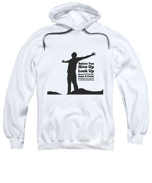 Do Not Give Up Look Up Sweatshirt