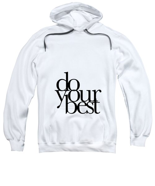 Do Your Best Sweatshirt by Cortney Herron