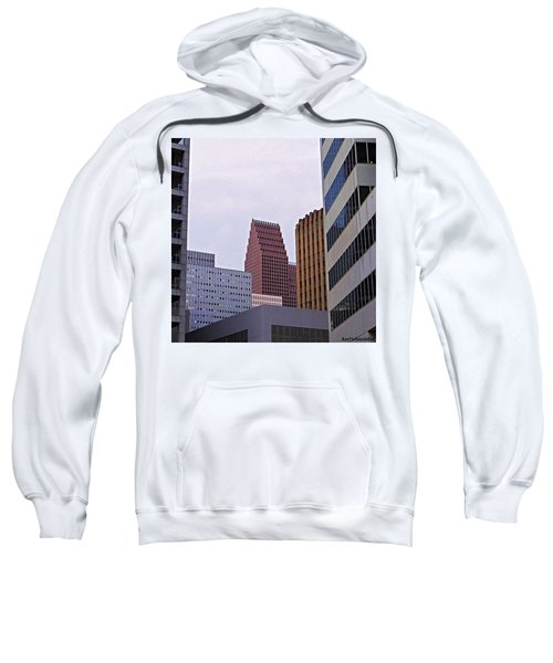 #downtown #houston On A Gloomy Cold Sweatshirt