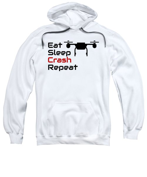 Drone Lover Eat Sleep Crash Repeat Sweatshirt