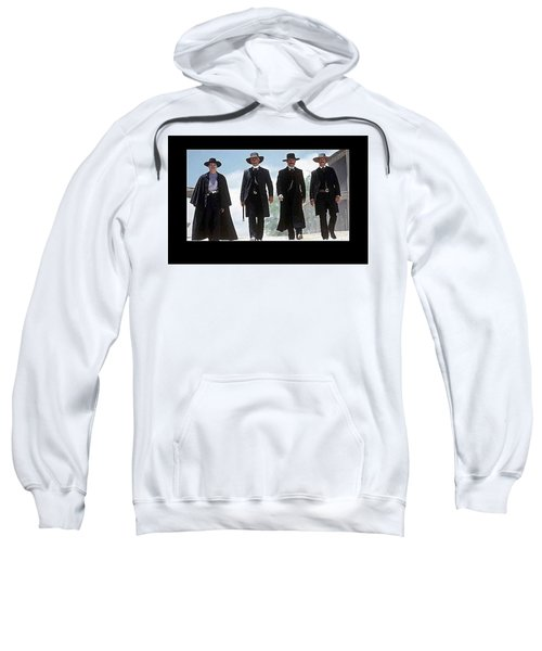 Earp Brothers And Doc Holliday Approaching O.k. Corral Tombstone Movie Mescal Az 1993-2015 Sweatshirt