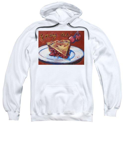 Easy As Pie Sweatshirt