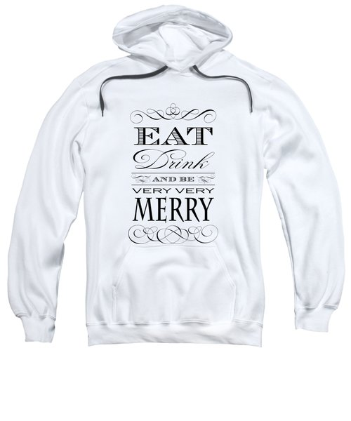 Eat Drink And Be Merry Sweatshirt by Antique Images