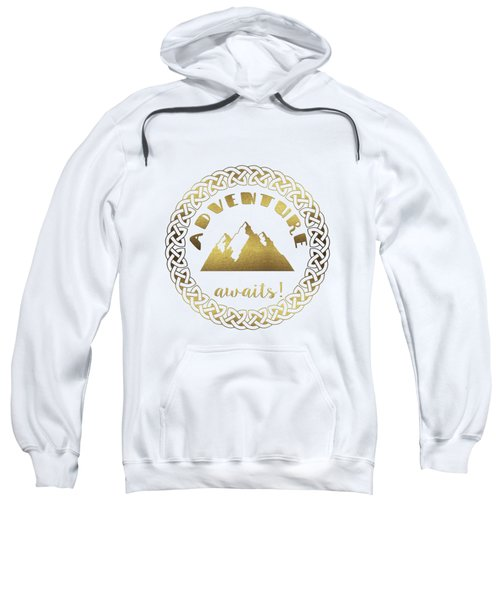 Sweatshirt featuring the digital art Elegant Gold Foil Adventure Awaits Typography Celtic Knot by Georgeta Blanaru