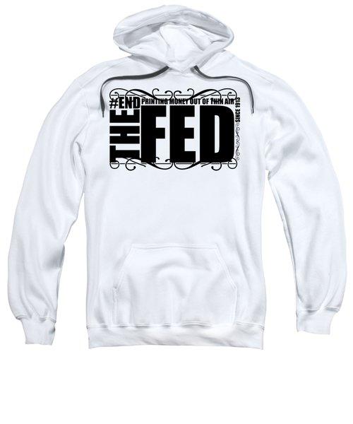#endthefed Sweatshirt