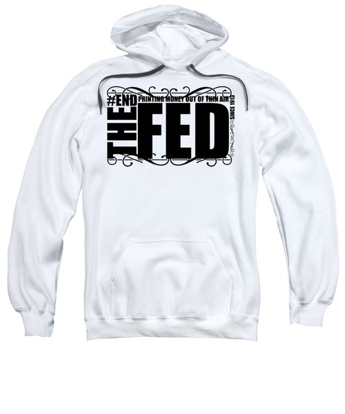 Sweatshirt featuring the digital art #endthefed by Jorgo Photography - Wall Art Gallery