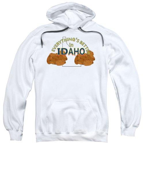 Everything's Better In Idaho Sweatshirt by Pharris Art
