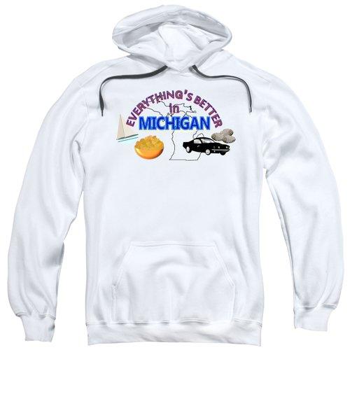 Everything's Better In Michigan Sweatshirt by Pharris Art