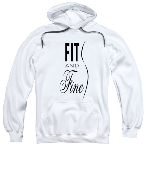 Fit And Fine Sweatshirt