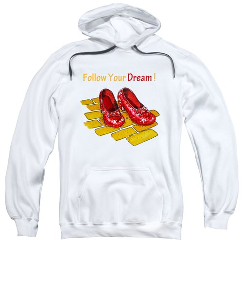 Follow Your Dream Ruby Slippers Wizard Of Oz Sweatshirt