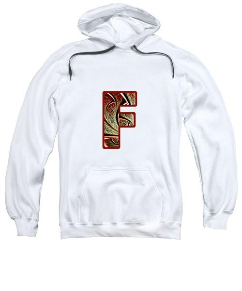 Fractal - Alphabet - F Is For Fractal Creations Sweatshirt
