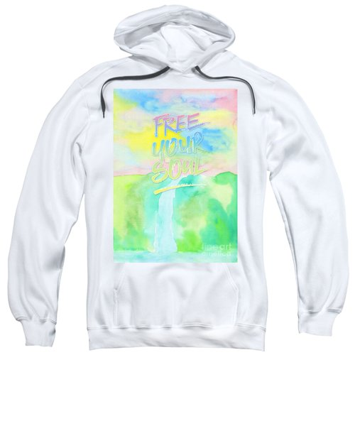 Free Your Soul Watercolor Colorful Spring Waterfall Painting Sweatshirt
