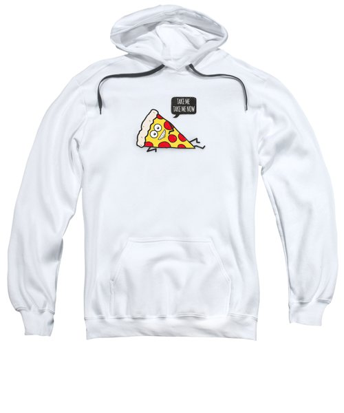 Funny And Cute Delicious Pizza Slice Wants Only You Sweatshirt