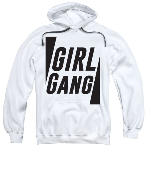 Girl Gang - Minimalist Print - Black And White - Typography - Quote Poster Sweatshirt