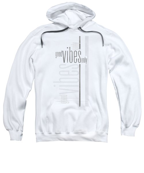 Graphic Art Silver Good Vibes Only Sweatshirt