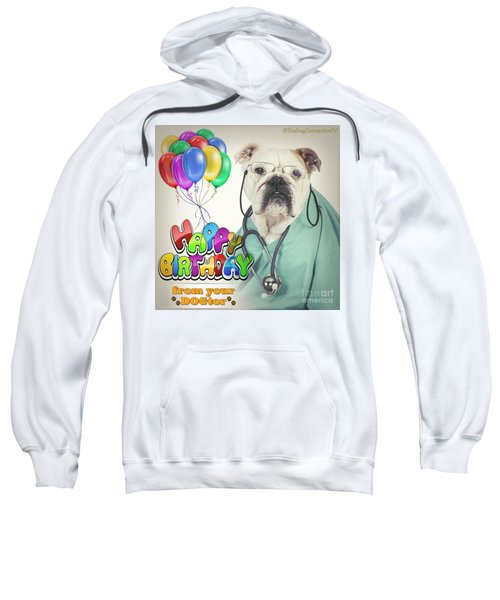 Happy Birthday From Your Dogtor Sweatshirt