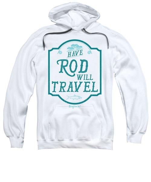 Have Rod Will Travel Salty Sweatshirt