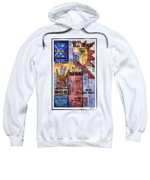 Heal Live Dream Sweatshirt
