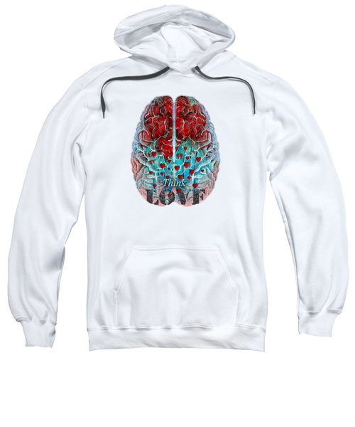 Heart Art - Think Love - By Sharon Cummings Sweatshirt