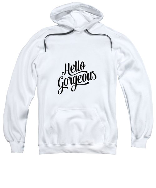 Hello Gorgeous Calligraphy Sweatshirt