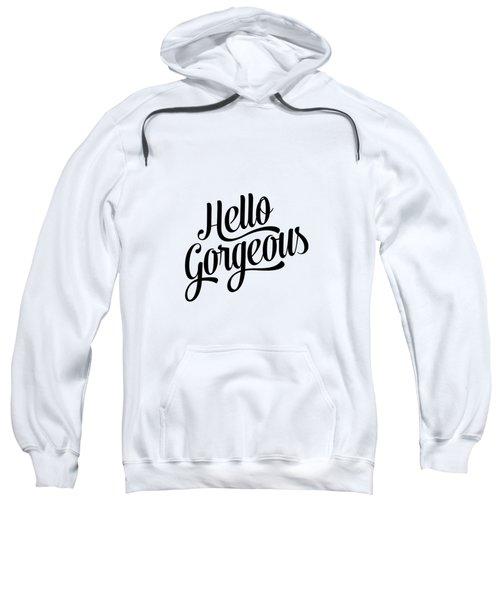 Hello Gorgeous Calligraphy Sweatshirt