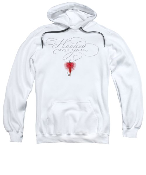 Hooked On You Sweatshirt by Rob Corsetti