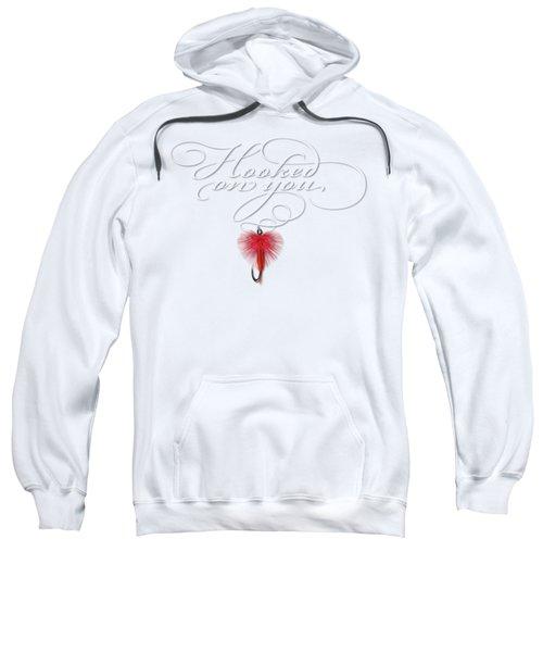 Hooked On You Sweatshirt