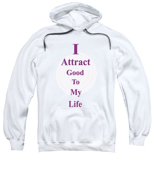 I Attract Sweatshirt