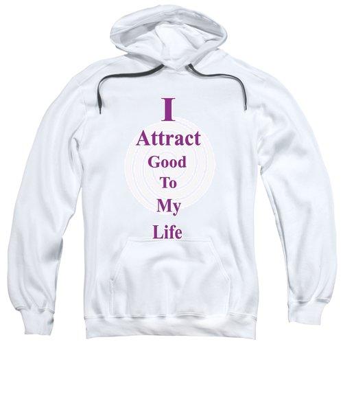 I Attract Sweatshirt