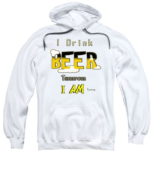 I Drink Beer Sweatshirt