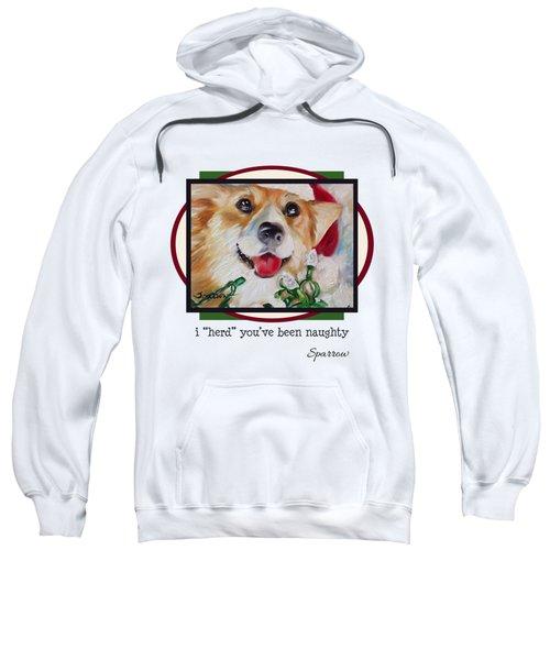 I Herd You've Been Naughty Sweatshirt
