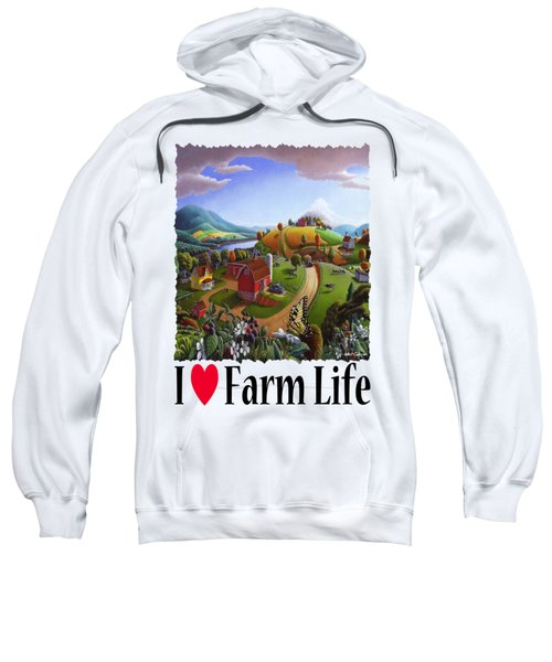 I Love Farm Life - Appalachian Blackberry Patch - Rural Farm Landscape Sweatshirt