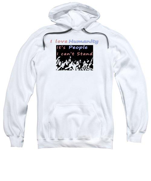 I Love Humanity Sweatshirt