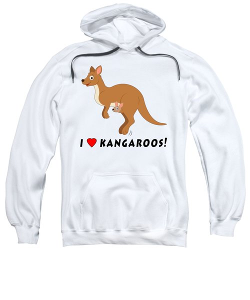 I Love Kangaroos Sweatshirt by A
