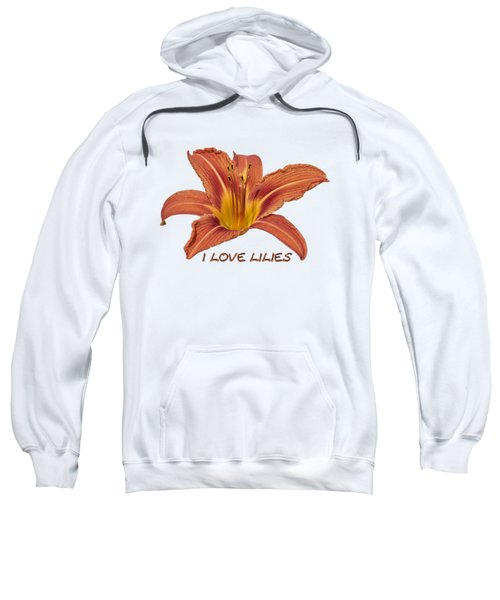 I Love Lilies 2018 Sweatshirt
