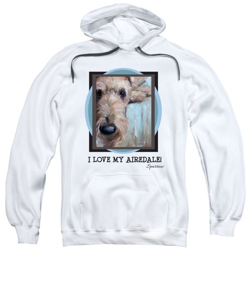 I Love My Airedale Sweatshirt