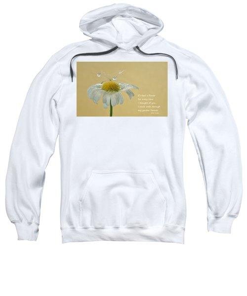 If I Had A Flower Quote Sweatshirt