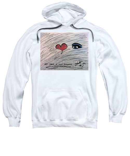 If Only.....i Wait Patiently Sweatshirt