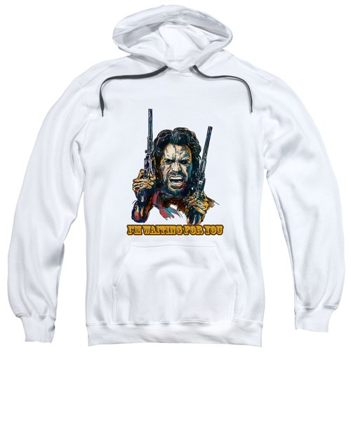 I'm Waiting For You. Sweatshirt