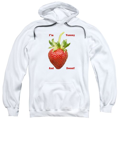 Im Yummy And Sweet Sweatshirt by Thomas Young
