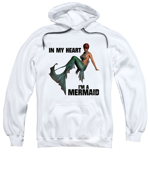 In My Heart I'm A Mermaid Sweatshirt by Esoterica Art Agency
