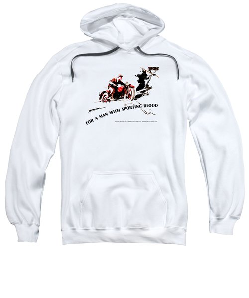 Indian Motorcycle - Sporting Blood 1930 Sweatshirt by Mark Rogan