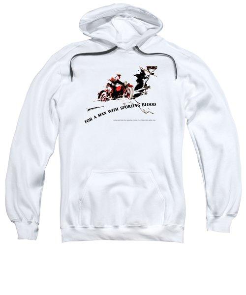 Indian Motorcycle - Sporting Blood 1930 Sweatshirt