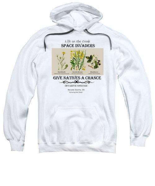 Invasive Species Nevada County, California Sweatshirt