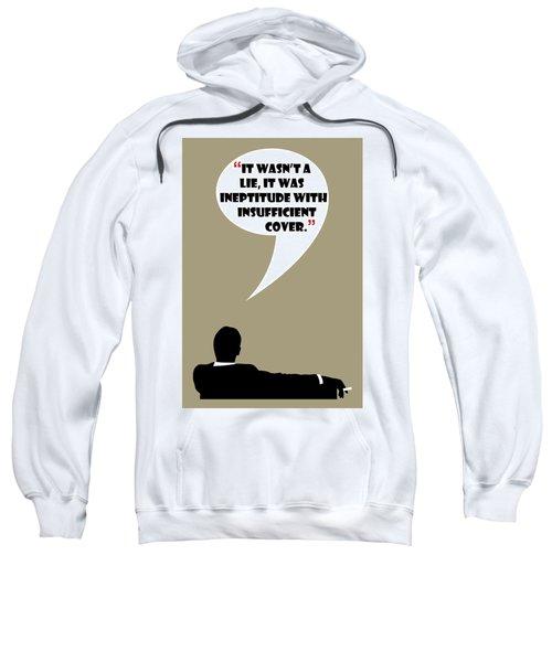 It Wasn't A Lie - Mad Men Poster Don Draper Quote Sweatshirt